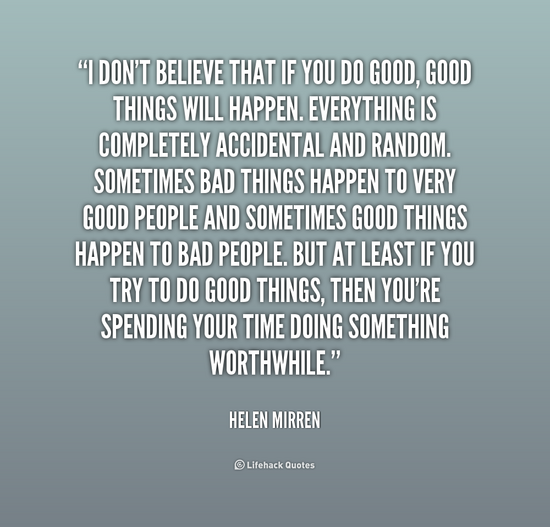 Quote helen mirren i dont believe that if you do 230775 cv