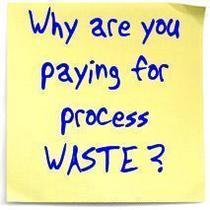 Post it note   why are you paying for process waste cv